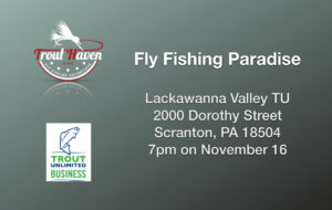 Trout Haven Lackawanna Valley Trout Unlimited